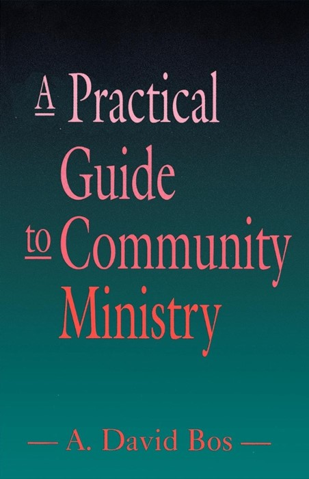 Practical Guide to Community Ministry, A (Paperback)