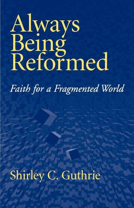 Always Being Reformed (Paperback)