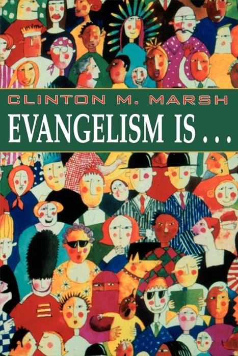 Evangelism Is. . . (Paperback)