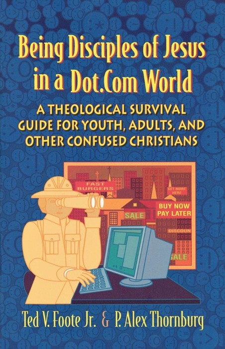 Being Disciples of Jesus In A Dot.Com World (Paperback)