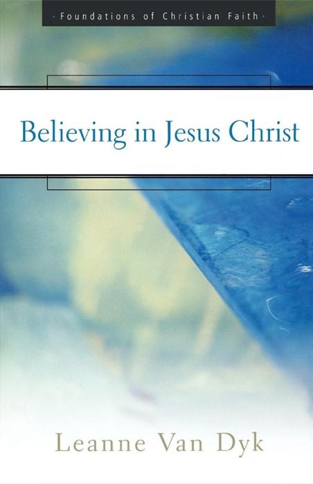 Believing in Jesus Christ (Paperback)