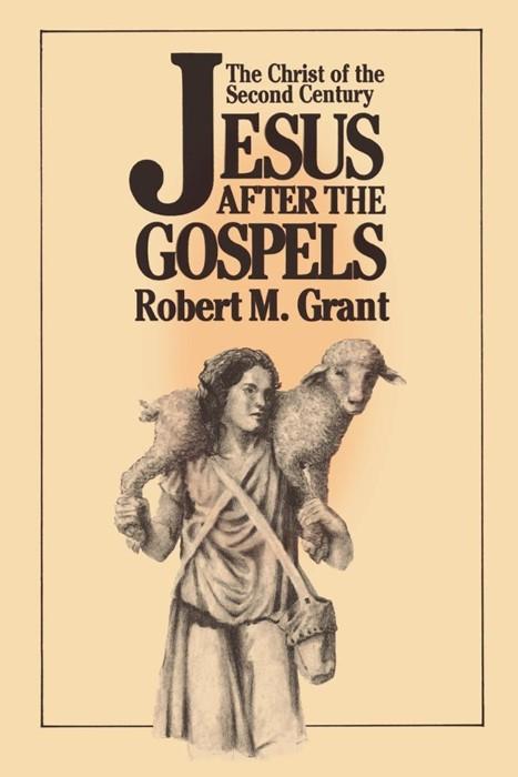 Jesus After the Gospels (Paperback)