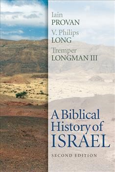 Biblical History of Israel Second Edition, A (Paperback)