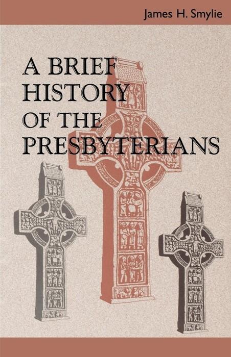 Brief History of the Presbyterians, A (Paperback)