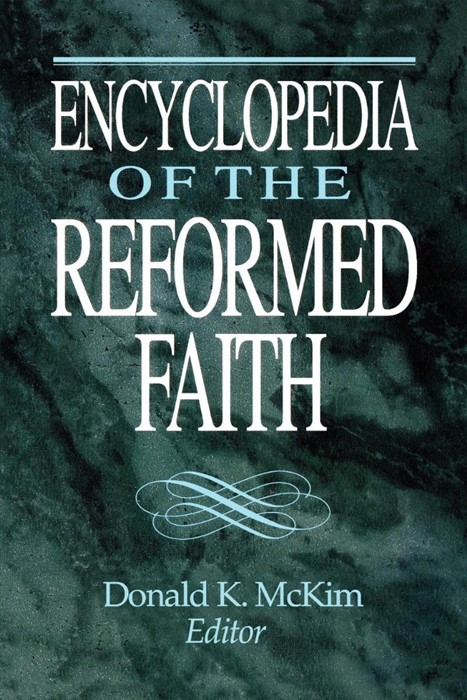 Encyclopedia of the Reformed Faith (Paperback)