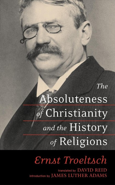 Absoluteness of Christianity and the History of Religion (Paperback)