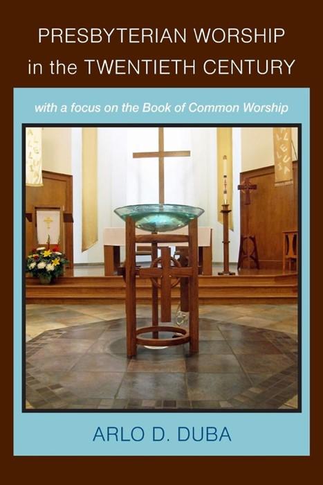 Presbyterian Worship in the Twentieth Century (Paperback)