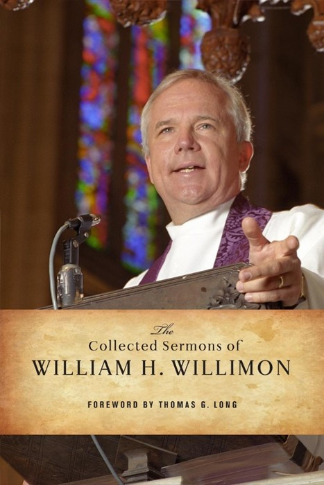 The Collected Sermons of William H. Willimon
