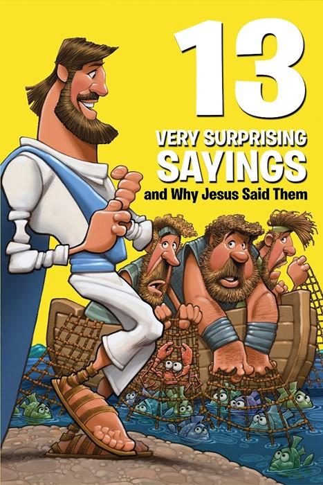 13 Very Surprising Sayings And Why Jesus Said Them (Paperback)
