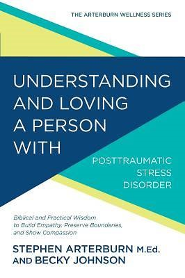 Understanding & Loving A Person With PTSD (Paperback)