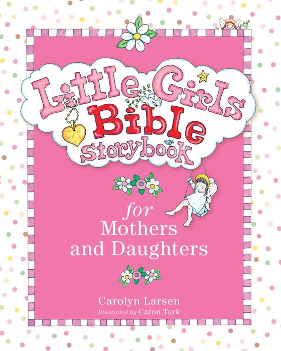 Little Girls Bible Storybook For Mothers And Daughters (Hard Cover)