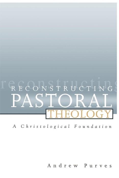 Reconstructing Pastoral Theology (Paperback)