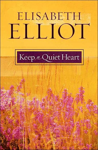 Keep A Quiet Heart (Paperback)