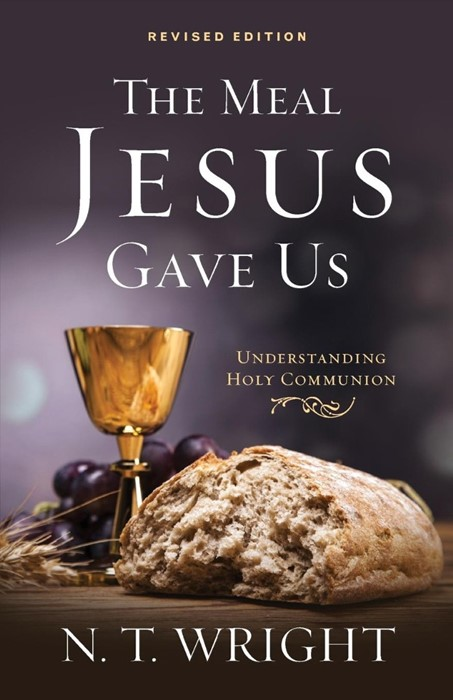 The Meal Jesus Gave Us, Revised Edition (Paperback)
