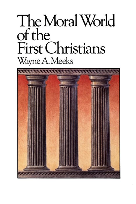 The Moral World of the First Christians (Paperback)