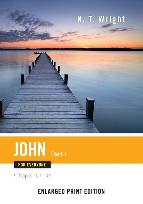 John for Everyone, Part 1 (Enlarged Print) (Paperback)