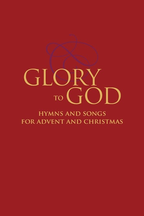 Glory to God - Hymns and Songs for Advent and Christmas (Paperback)