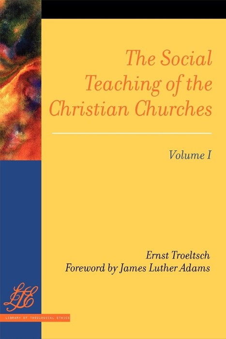 The Social Teaching of the Christian Churches Vol 1 (Paperback)