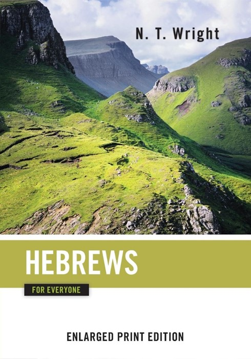 Hebrews for Everyone (Enlarged Print) (Paperback)