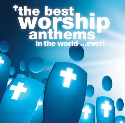 The Best Worship Anthems In The World...Ever! CD (CD-Audio)