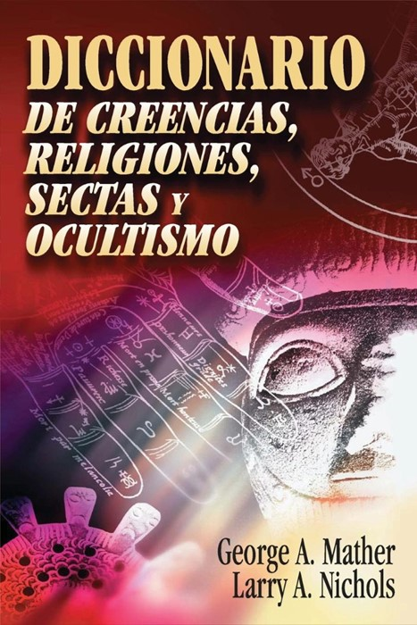 Diccionario de Creencias, Religiones, Sectas y Ocultismo (Paper Back)