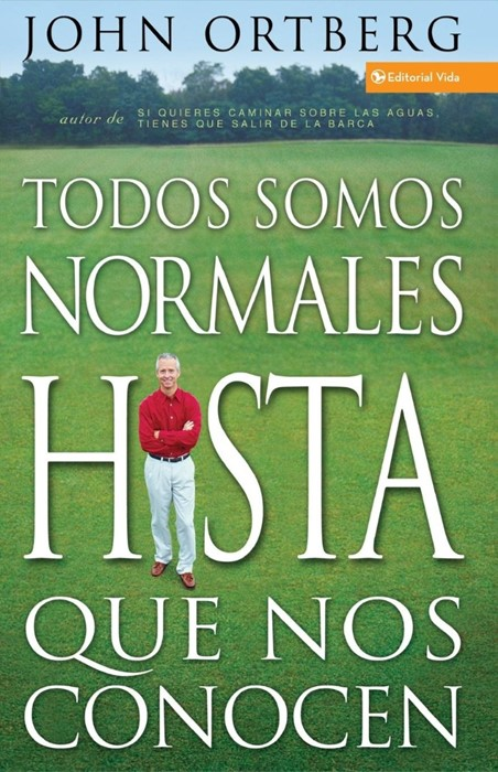 Todos Somos Normales Hasta Que Nos Conocen = Everybody's Nor