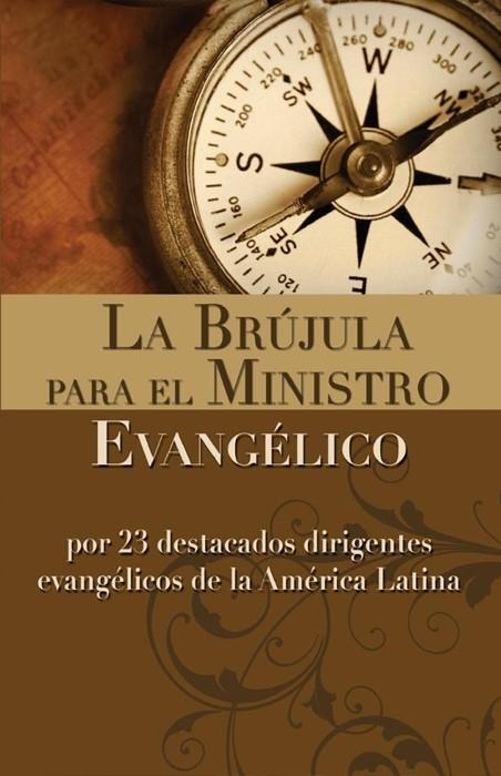 La Brujula Para El Ministro Evangelico (Paperback)