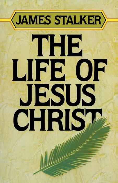 The Life of Jesus Christ (Paperback)