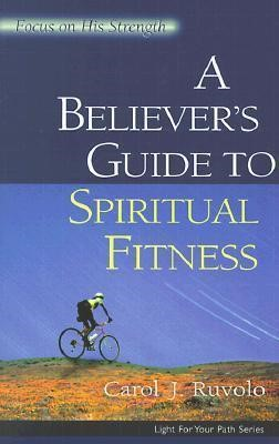 Believer's Guide To Spiritual Fitness, A (Paper Back)