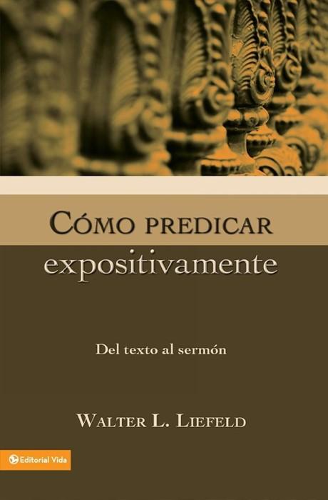 Cómo predicar expositivamente (Paperback)
