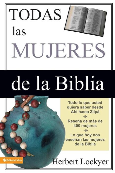 Todas las mujeres de la Biblia (Paperback)