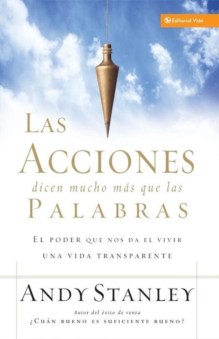 Las Acciones Dicen Mucho Mas Que las Palabras (Paperback)