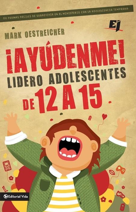 Ayudenme! Lidero Adolescentes de 12 a 15 (Paperback)