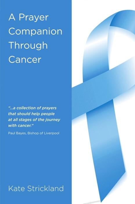 Prayer Companion Through Cancer, A (Paper Back)