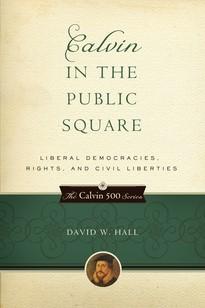Calvin In The Public Square (Paper Back)