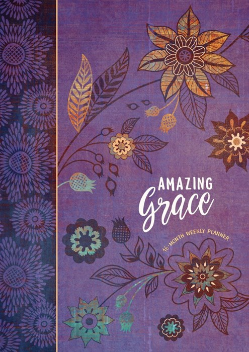 Amazing Grace 16 Month Weekly Planner 2019 (Hard Cover)