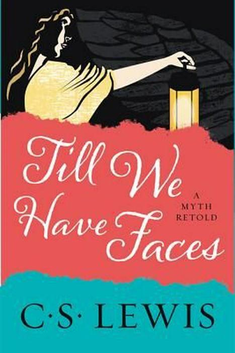 Till We Have Faces (Paperback)