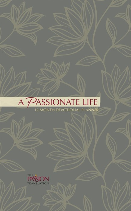 Passionate Life 12 Month Devotional Planner 2019, A (Hard Cover)