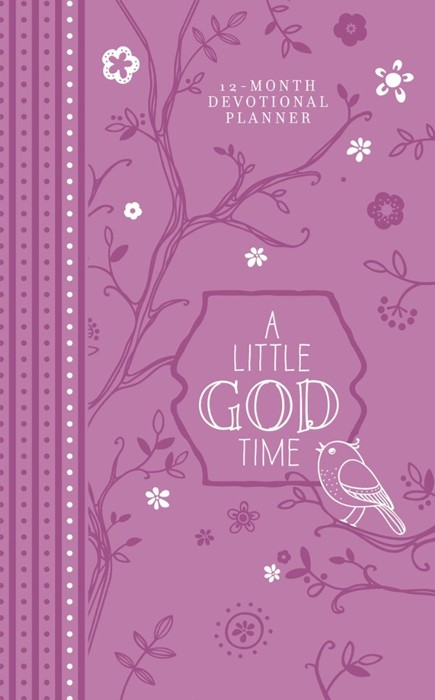 Little God Time 12-Month Devotional Planner 2019, A (Hard Cover)
