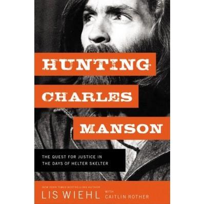 Hunting Charles Manson (Hard Cover)
