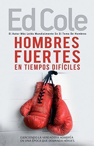 Hombres fuertes en tiempos difíciles (Paperback)