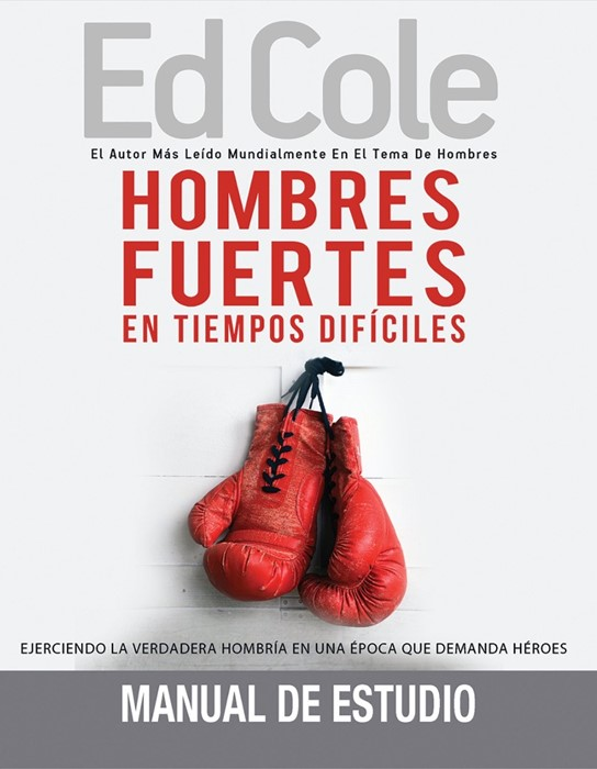 Hombres fuertes en tiempos difíciles: Manual de estudio (Paperback)