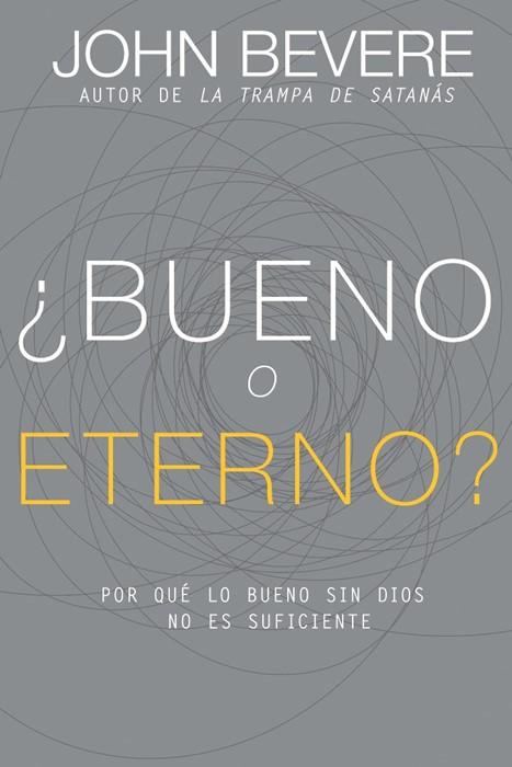 ¿Bueno o eterno? (Paperback)