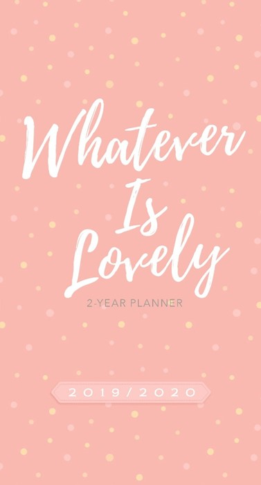 2019/2020 Two Year Pocket Planner Whatever Is Lovely (Paperback)