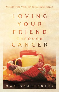 Loving Your Friend Through Cancer (Paperback)