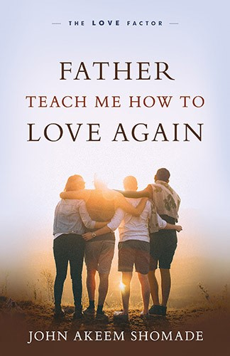 Father Teach Me How To Love Again (Paperback)