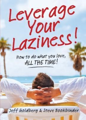 Leverage Your Laziness (Paperback)