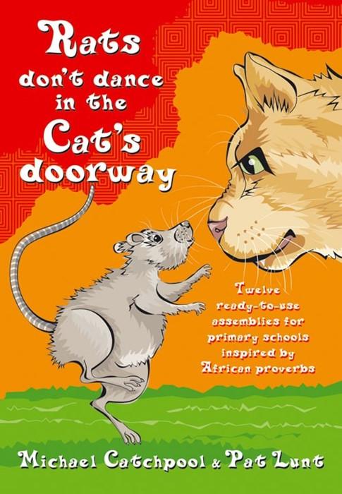 Rats Don't Dance In The Cat's Doorway (Paperback)