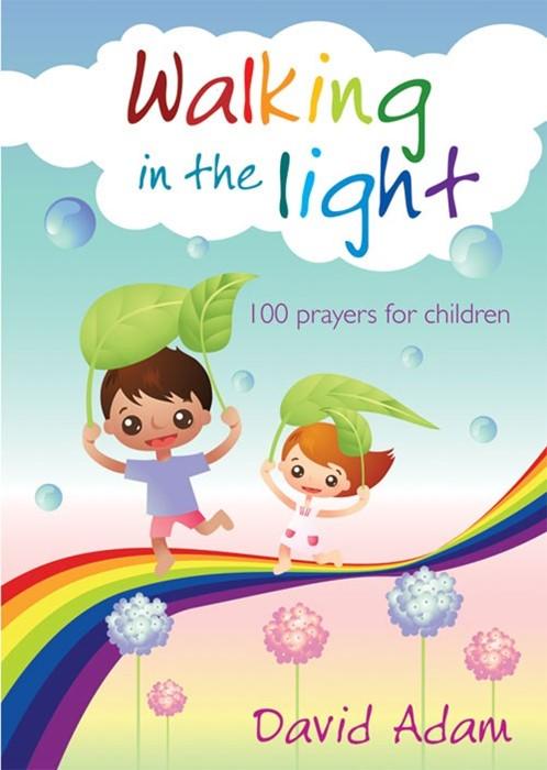 Walking In The Light- 100 Prayers For Children (Paperback)