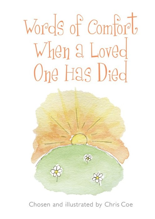 Words Of Comfort When A Loved One Has Died (Paperback)